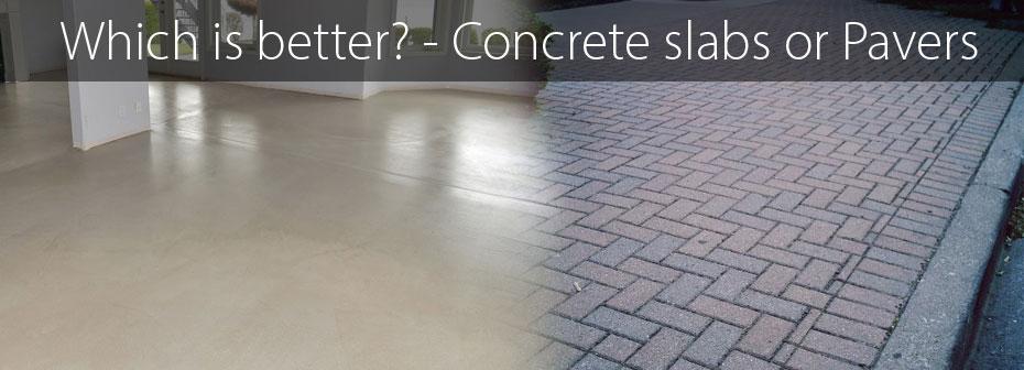 pavers vs concrete slabs
