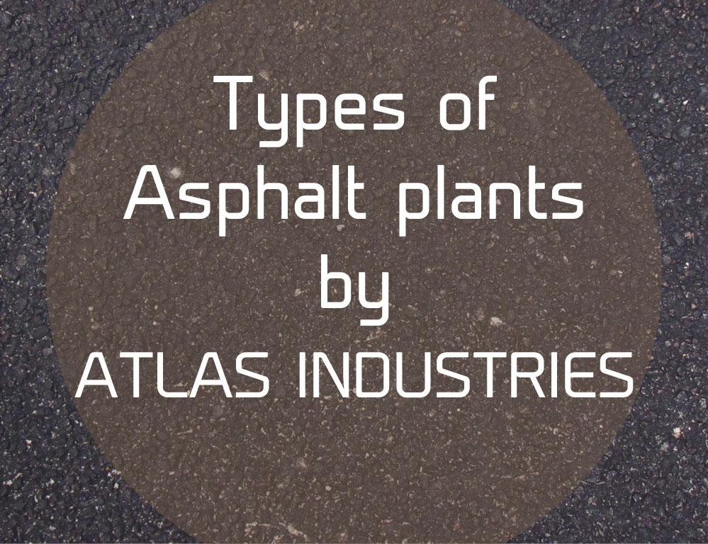 Types of asphalt plants
